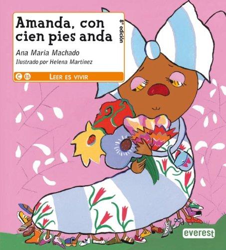 Amanda, con cien pies anda (Leer es vivir) por Machado  Ana María