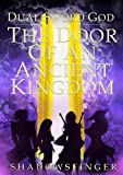 #7: Dual Sword God: Book 2: The Door of An Ancient Kingdom