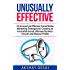 Unusually Effective: 25 Unusual yet Effective Social Media Marketing Strategies for Creating an Irresistible brand, Ultimate Business Growth and Massive Profits