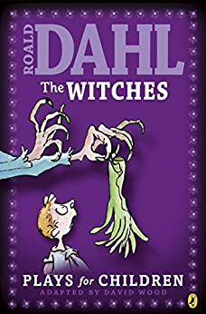 The Witches: Plays for Children by [Dahl, Roald]