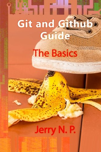 Git and Github Guide: The Basics