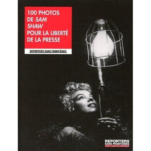 100 photos de sam shaw pour la liberté de la presse, reporters sans frontières