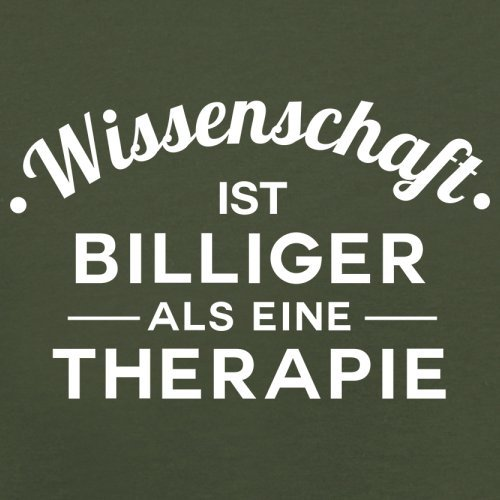 Wissenschaft ist billiger als eine Therapie - Herren T-Shirt - 13 Farben Olivgrün