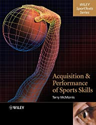 Acquisition and Performance of Sport (Wiley SportText)
