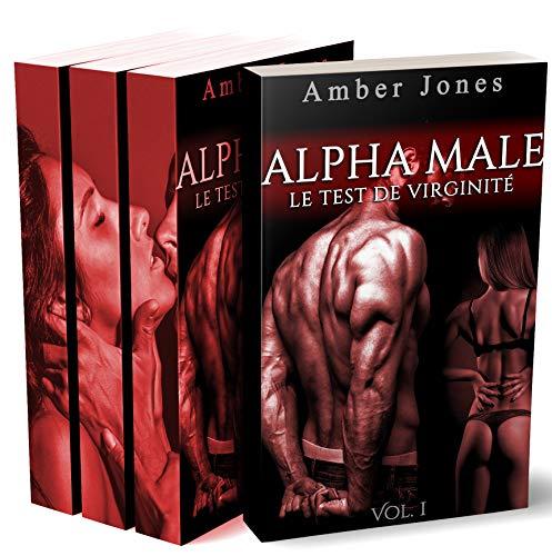 ALPHA Male / Le Test De Virginité (L'Intégrale): (Érotique Adulte) par Amber Jones