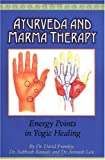 Ayurveda and Marma Therapy: Energy Points in Yogic Healing (English Edition)