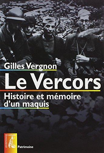 Le Vercors : Histoire et mémoire d'un maquis