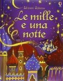 Scarica Libro Le mille e una notte Ediz illustrata (PDF,EPUB,MOBI) Online Italiano Gratis