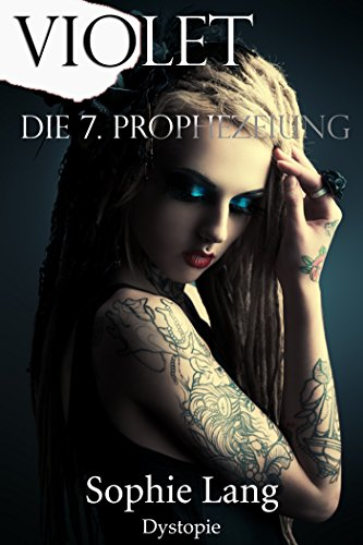 Violet - Die 7. Prophezeiung - Buch 1-7 (Das Erste Halo-spiel)