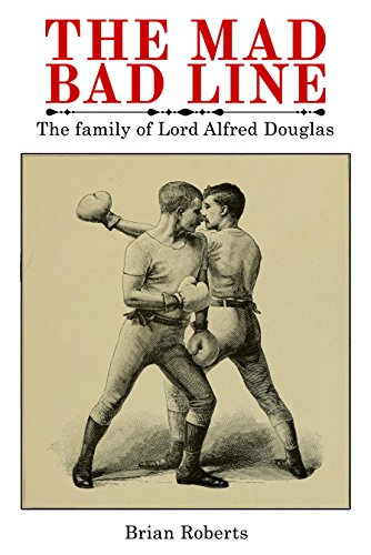 The mad bad line the family of lord alfred douglas ebook brian the mad bad line the family of lord alfred douglas by roberts brian fandeluxe Image collections