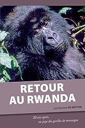 Retour au Rwanda. 20 ans après, au pays des gorilles de montagne