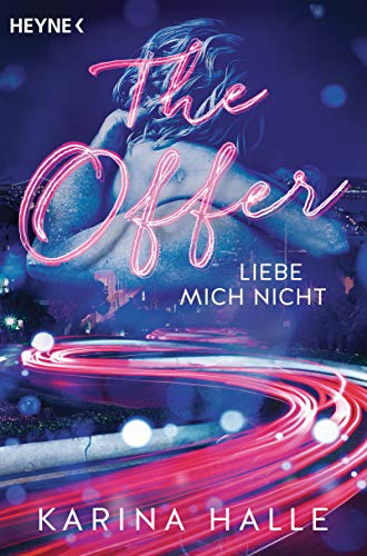 The Offer: Liebe mich nicht ... - Roman (Being with you-Serie, Band 2) (Les Halles)