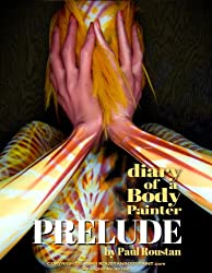 Diary of a Body Painter PRELUDE (English Edition)