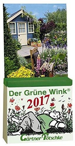 Gärtner Pötschkes Der Grüne Wink Tages-Gartenkalender 2017: Abreißkalender Der Grüne Wink