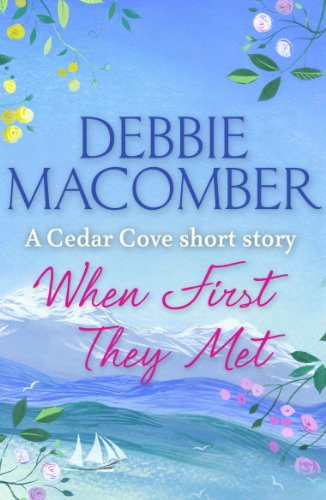 When First They Met (A Cedar Cove Short Story) von [Macomber, Debbie]