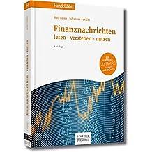 Finanznachrichten lesen - verstehen - nutzen: Ein Wegweiser durch Kursnotierungen und Marktberichte (Handelsblatt-Bücher)