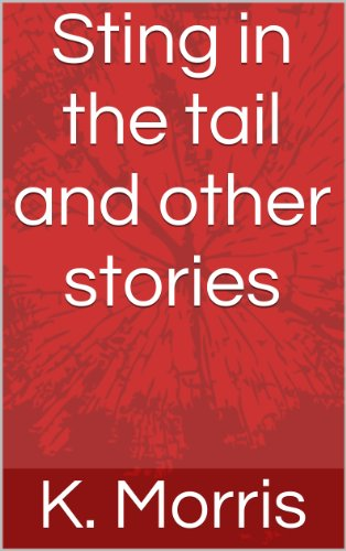 Sting in the tail and other stories by [Morris, K.]