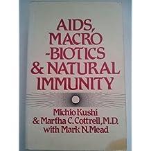 AIDS, Macrobiotics and Natural Immunity by Michio Kushi (1990-05-06)