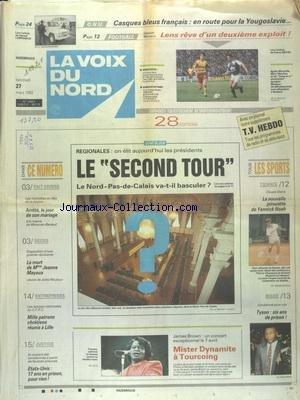 VOIX DU NORD (LA) [No 14851] du 27/03/1992 - REGIONALES - LE SECOND TOUR - MISTER DYNAMITE A TOURCOING - JAMES BROWN - LA MORT DE MME JEANNE MAYEUX - MILLE PATRONS CHRETIENS REUNIS A LILLE - ETATS-UNIS - 17 ANS DE PRISON POUR RIEN - LES SPORTS - TENNIS - BOXE ET TYSON - FOOT - ONU - CASQUES BLEUS FRANCAIS EN ROUTE POUR LA YOUGOSLAVIE