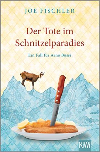 Buchseite und Rezensionen zu 'Der Tote im Schnitzelparadies: Ein Fall für Arno Bussi' von Joe Fischler