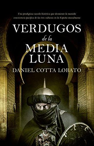 Verdugos de la Media Luna (Novela Histórica) eBook: Cotta, Daniel ...