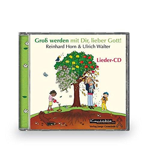 Groß werden mit Dir, lieber Gott!: CD (Lieber Gott Kinder)