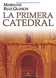 LA PRIMERA CATEDRAL