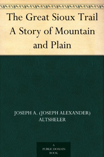 the-great-sioux-trail-a-story-of-mountain-and-plain-english-edition