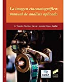 La imagen cinematográfica: manual de análisis aplicado (Ciencias de la Información)