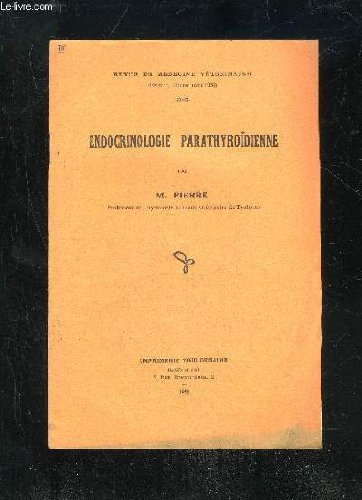 REVUE DE MEDECINE VETERINAIRE 1938 - ENDOCRINOLOGIE PARATHYROIDIENNE