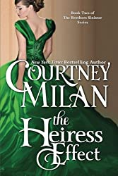 The Heiress Effect: Volume 2 (The Brothers Sinister) by Courtney Milan (2013-07-18)
