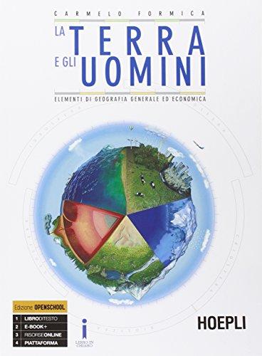 La terra e gli uomini. Elementi di geografia generale ed economica. Con e-book. Con espansione online. Per le Scuole superiori