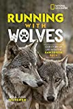 Running with Wolves: Our Story of Life with the Sawtooth Pack (English Edition)