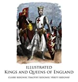 [(Illustrated Kings and Queens of England)] [By (author) Claire Ridgway ] published on (November, 2014)