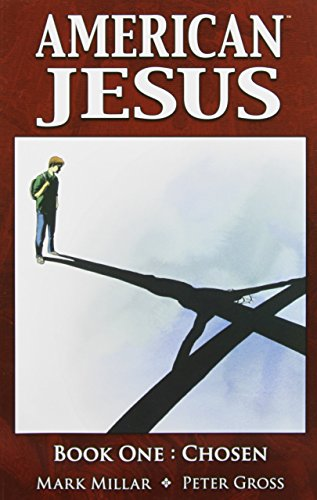 american-jesus-volume-1-chosen-chosen-v-1-by-peter-gross-artist-mark-millar-9-apr-2009-paperback