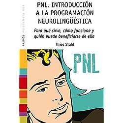 PNL. Introducción a la programación neurolingüística: Para qué sirve, cómo funciona y quién puede beneficiarse de ella (Psicología Hoy)