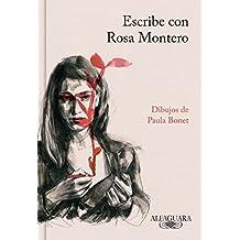 Escribe con Rosa Montero (FUERA COLECCION ALFAGUARA ADULTOS)