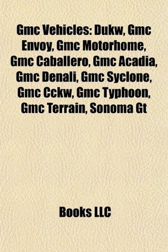 gmc-vehicles-dukw-gmc-envoy-gmc-motorhome-gmc-caballero-gmc-acadia-gmc-denali-gmc-syclone-gmc-cckw-g