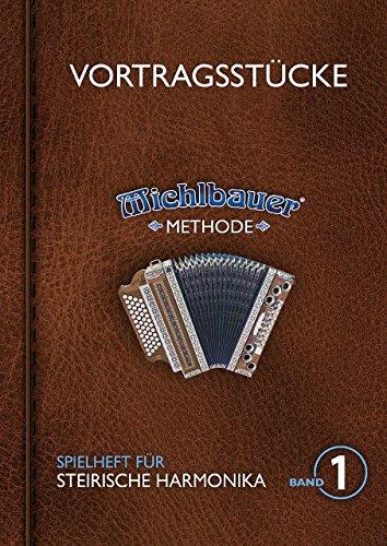 VORTRAGSSTUECKE 1 - arrangiert für Steirische Handharmonika - Diat. Handharmonika - mit CD [Noten / Sheetmusic] Komponist: MICHLBAUER FLORIAN