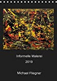 Informelle Malerei 2019 Michael Fliegner (Tischkalender 2019 DIN A5 hoch): Informelle Malerei, Abstrakter Expressionismus (Monatskalender, 14 Seiten ) (CALVENDO Kunst)