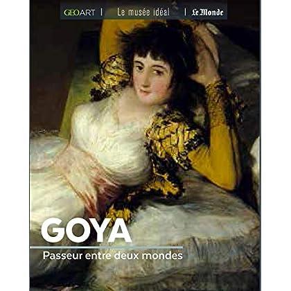 Goya : Passeur entre deux mondes