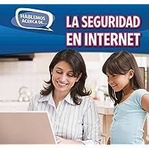 La Seguridad En Internet (Online Safety) (Hablemos Acerca de... (Let's Talk about It)) by Caitie McAneney (2015-01-06)