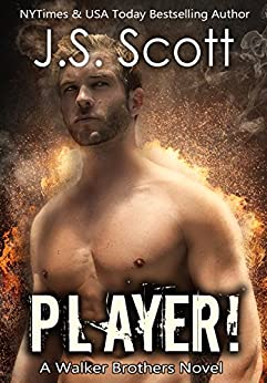 Player!: A Walker Brothers Novel (The Walker Brothers Book 2) by [Scott, J. S.]