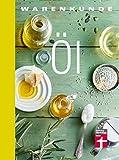 Warenkunde Öl: Speiseöle – Expertenwissen und kreative Rezepte