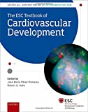 The ESC Textbook of Cardiovascular Development (The European Society of Cardiology Series)