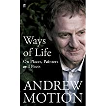 Ways of Life: On Places, Painters and Poets by Sir Andrew Motion (2008-09-18)