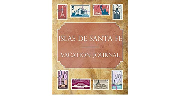 Buy Islas De Santa Fe Vacation Journal Blank Lined Islas De Santa Fe Argentina Travel Journal Notebook Diary Gift Idea For People Who Love To Travel Book Online At Low Prices In India
