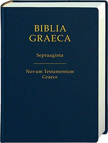 Biblia Graeca : Septuaginta; Novum Testamentum Graece por Alfred Rahlfs