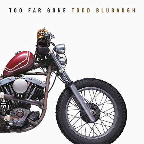 Too Far Gone por Todd Blubaugh