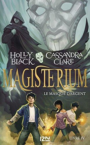 Magisterium - tome 04 : Le Masque d'argent par Holly BLACK